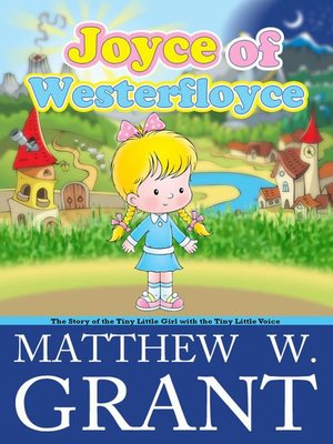 cover image of Joyce of Westerfloyce, the Story of the Tiny Little Girl with the Tiny Little Voice