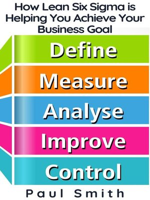 cover image of How Lean Six Sigma is Helping You Achieve Your Business Goal