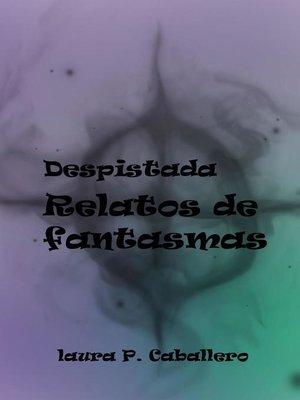 cover image of Despistada, Relatos de fantasmas