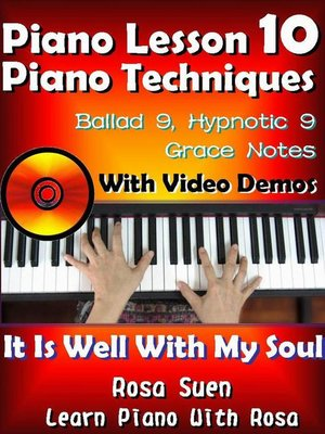 cover image of Piano Lesson #10--Piano Techniques--Ballad 9, Hypnotic 9, Grace Notes with Video Demos--It is Well With My Soul