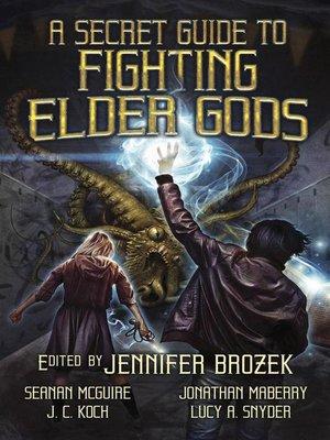 cover image of A Secret Guide to Fighting Elder Gods