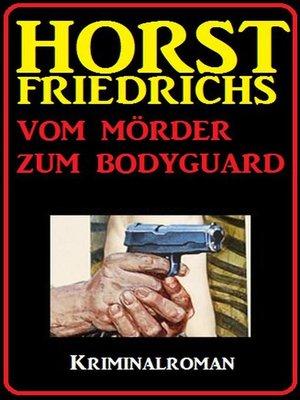 cover image of Vom Mörder zum Bodyguard