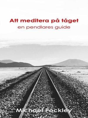 cover image of Att meditera på tåget