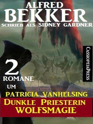 cover image of 2 Romane um Patricia Vanhelsing