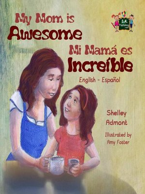 cover image of My Mom is Awesome Mi mamá es increíble (Spanish Bilingual)