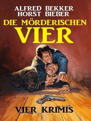 cover image of Die mörderischen Vier