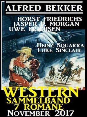 cover image of Western Sammelband 7 Romane November 2017
