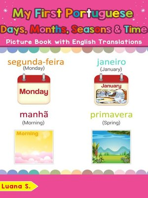 cover image of My First Portuguese Days, Months, Seasons & Time Picture Book with English Translations