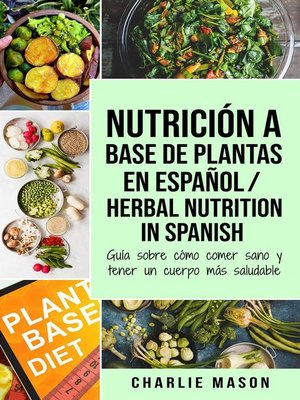 cover image of Nutrición a Base de Plantas En Español/ Herbal Nutrition In Spanish