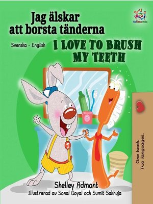 cover image of I Love to Brush My Teeth (Swedish English Bilingual Book)