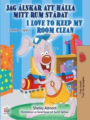 cover image of Jag älskar att hålla mitt rum städat I Love to Keep My Room Clean