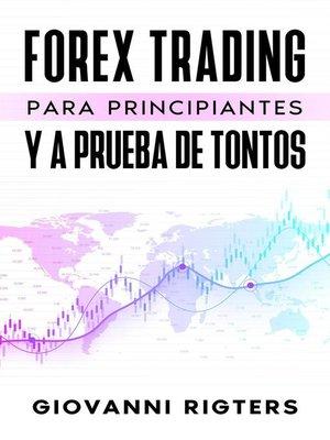 cover image of Forex Trading Para Principiantes Y a Prueba De Tontos