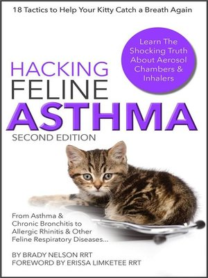 cover image of Cat Asthma | Hacking Feline Asthma--18 Tactics to Help Your Kitty Catch Their Breath Again | Chronic Bronchitis, Allergic Rhinitis & Other Cat or Kitten Respiratory Disease Treatment...