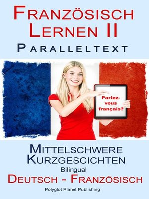 cover image of Französisch Lernen II--Paralleltext-- Mittelschwere Kurzgeschichten (Deutsch--Französisch) Bilingual
