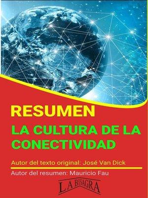 cover image of Resumen de La Cultura de la Conectividad