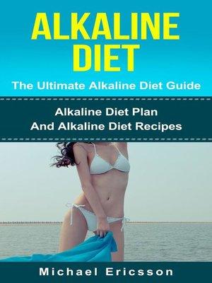 cover image of Alkaline Diet--The Ultimate Alkaline Diet Guide