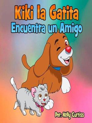 cover image of Kiki la gatita encuentra un amigo