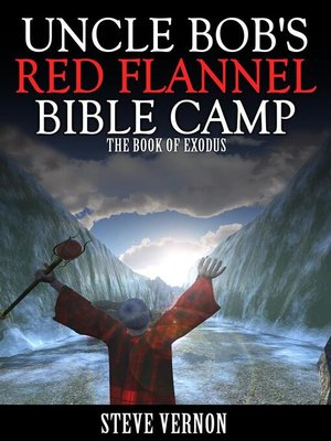 cover image of Uncle Bob's Red Flannel Bible Camp--The Book of Exodus