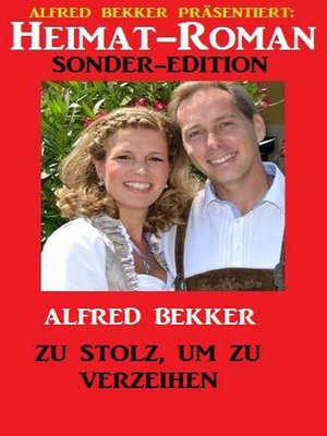 cover image of Heimat-Roman Sonder-Edition--Zu stolz, um zu verzeihen