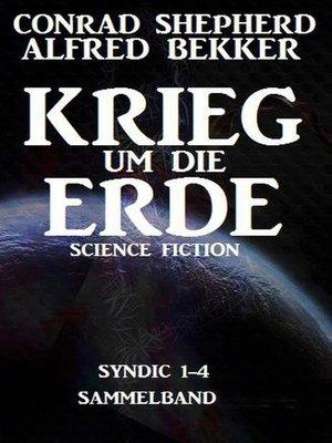 cover image of Krieg um die Erde (Syndic 1-4, Sammelband)