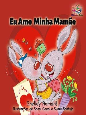 cover image of Eu Amo Minha Mamãe (Portuguese edition--I Love My Mom)