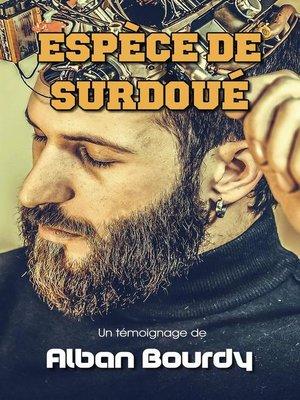 cover image of Espèce de Surdoué