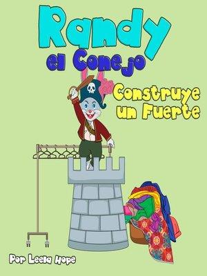 cover image of Randy el Conejo Construye un Fuerte