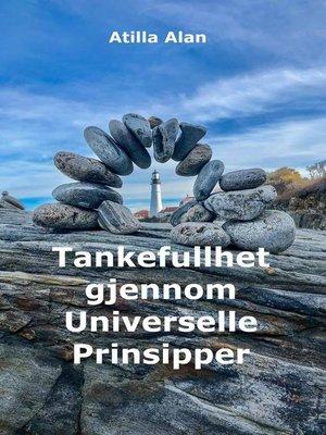 cover image of Tankefullhet gjennom Universelle Prinsipper