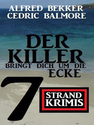 cover image of Der Killer bringt dich um die Ecke