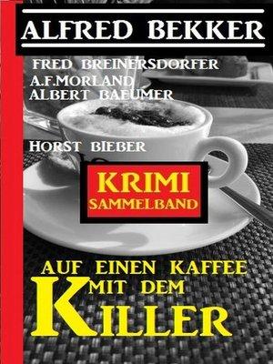 cover image of Auf einen Kaffee mit dem Killer