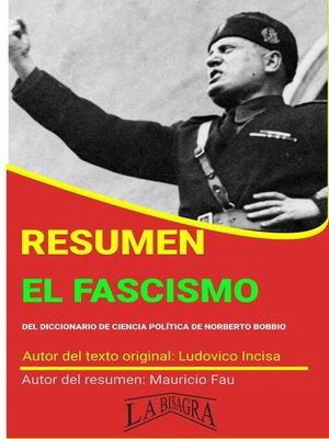 cover image of Resumen de El Fascismo de Ludovico Incisa
