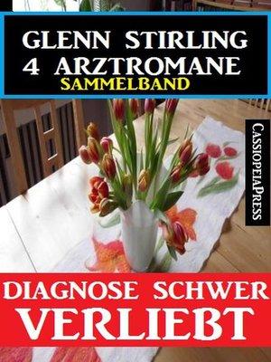 cover image of 4 Arztromane--Diagnose schwer verliebt