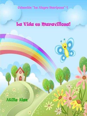 cover image of La Vida es Maravillosa!