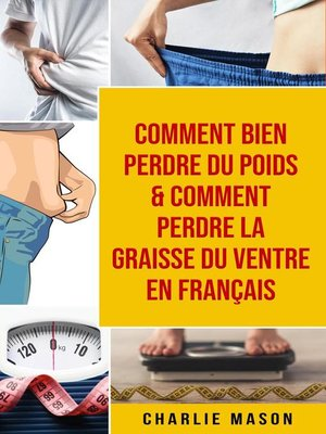 cover image of Comment bien perdre du poids & Comment perdre la graisse du ventre En français