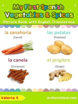 cover image of My First Spanish Vegetables & Spices Picture Book with English Translations