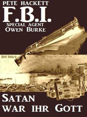 cover image of FBI Special Agent Owen Burke--Satan war ihr Gott