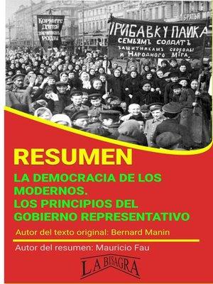 cover image of Resumen de La Democracia de los Modernos. Los Principios del Gobierno Representativo