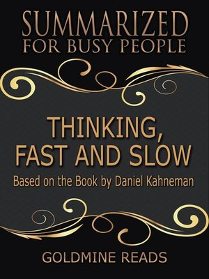cover image of Thinking, Fast and Slow--Summarized for Busy People