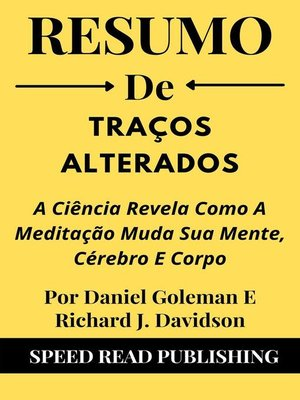 cover image of Resumo De Traços Alterados  Por Daniel Goleman E Richard J. Davidson  a Ciência Revela Como a Meditação Muda Sua Mente, Cérebro E Corpo