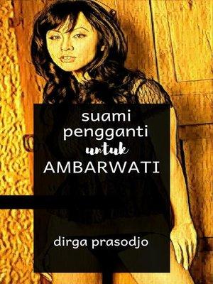 cover image of Suami Pengganti untuk Ambarwati