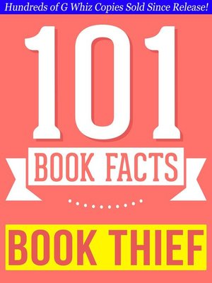 cover image of The Book Thief --101 Amazingly True Facts You Didn't Know