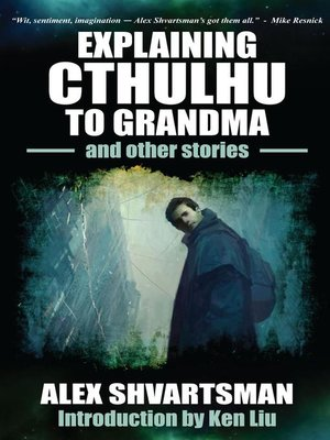 cover image of Explaining Cthulhu to Grandma and Other Stories