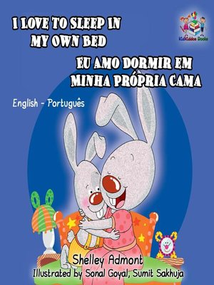 cover image of I Love to Sleep in My Own Bed Eu Amo Dormir em Minha Própria Cama (English Portuguese Bilingual Children's Book)