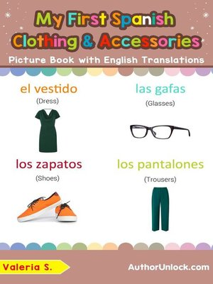 cover image of My First Spanish Clothing & Accessories Picture Book with English Translations