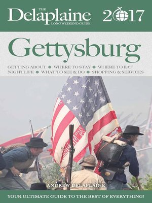 cover image of Gettysburg--The Delaplaine 2017 Long Weekend Guide