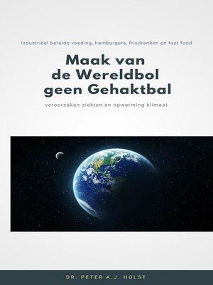 cover image of Maak van de Wereldbol geen Gehaktbal