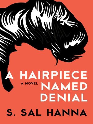 A Hairpiece Named Denial by S  Sal Hanna · OverDrive