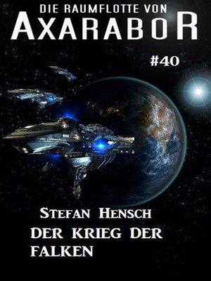 cover image of Die Raumflotte von Axarabor #40