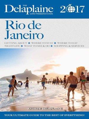 cover image of Rio de Janeiro --The Delaplaine 2017 Long Weekend Guide