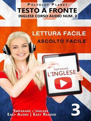 cover image of Imparare l'inglese--Lettura facile | Ascolto facile | Testo a fronte--Inglese corso audio num. 3